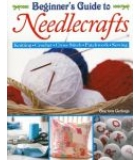 Beginners Guide To Needlecrafts
