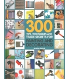 300 Tips Techniques And Trade Secrets For Painting