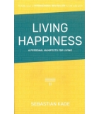 Living Happiness A Personal Manifesto For Living