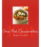 1001 One Pot Casseroles Soups And Stews
